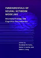 Fundamentals of neural network modeling : neuropsychology and cognitive neuroscience
