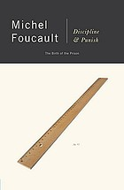 Discipline and punish : the birth of the prison