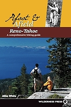 Afoot & afield Reno-Tahoe : a comprehensive hiking guide