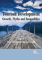 Tourism development : growth, myths, and inequalities
