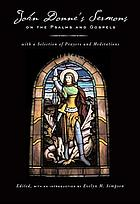 Sermons on the Psalms and Gospels, with a selection of prayers and meditations.