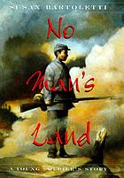 No man's land : a young soldier's story
