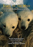 State of the wild 2006 : a global portrait of wildlife, wildlands, and oceans