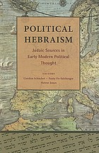 Political Hebraism : Judaic sources in early modern political thought