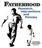 Fatherhood : research, interventions and policies