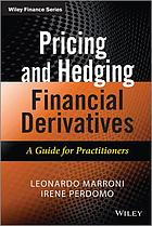Pricing and hedging financial derivatives and structured products : an introductory guide