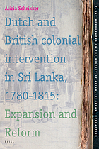 Dutch and British colonial intervention in Sri Lanka, 1780-1815 : expansion and reform