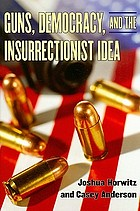 Guns, democracy, and the insurrectionist idea