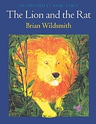 The lion and the rat : a fable