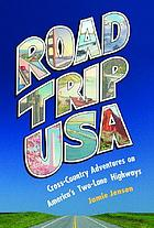 Road trip USA : cross-country adventures on America's two-lane highways