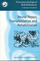 Neural repair, transplantation, and rehabilitation
