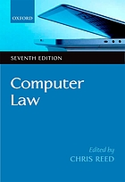 Computer law : the law and regulation of information technology