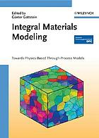 Integral materials modeling towards physics based through process models
