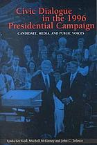 Civic dialogue in the 1996 presidential campaign : candidate, media, and public voices