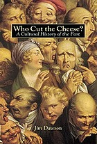 Who cut the cheese? : a cultural history of the fart