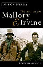 Lost on Everest : the search for Mallory & Irvine