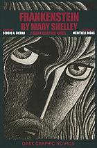 Frankenstein by Mary Shelley : a Dark graphic novel