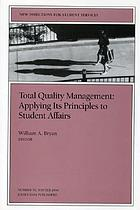 Total quality management : applying its principles to student affairs