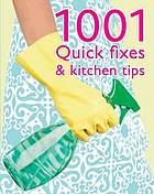 1,001 quick fixes & kitchen tips : a must-have collection of household tips