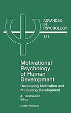 Motivational psychology of human development : developing motivation andmotivating development