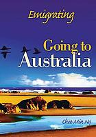 Emigrating : going to Australia