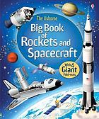 The Usborne big book of rockets and spacecraft