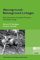 Aboveground-belowground linkages : biotic interactions, ecosystem processes, and global change