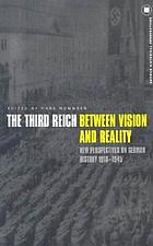 The Third Reich between vision and reality : new perspectives on German history, 1918-1945