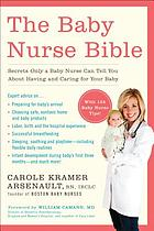 The baby nurse bible : secrets only a baby nurse can tell you about having and caring for your baby