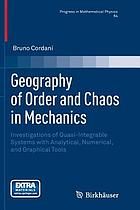 Geography of order and chaos in mechanics : investigations of quasi-integrable systems with analytical, numerical, and graphical tools