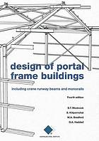 Design of portal frame buildings : including crane runway beams and monorails