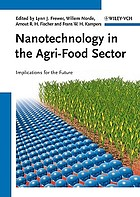 Nanotechnology in the Agri-Food Sector : Implications for the Future.