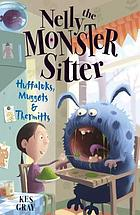 Nelly the monster sitter : Huffaluks, muggots and thermitts