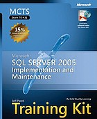 Microsoft SQL Server 2005, implementation and maintenance