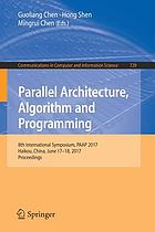 Parallel architecture, Algorithm and Programming : 8th International Symposium, PAAP 2017, Haikou, China, June 17-18, 2017, Proceedings