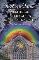 People of the dream : multiracial congregations in the United States