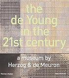 The de Young in the 21st century : a museum by Herzog & de Meuron