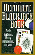 The ultimate blackjack book : basic strategies, money management, and more