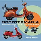 Scootermania : a celebration of style and speed