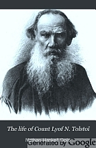 The life of Count Lyof N. Tolstoï,