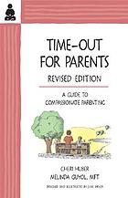 Time-out for parents : a guide to compassionate parenting