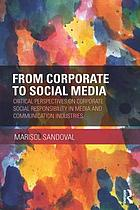 From corporate to social media : critical perspectives on corporate social responsibility in media and communication industries
