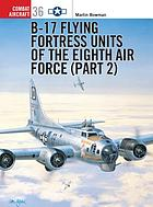 B-17 Flying Fortress units of the Eighth Air Force. Part 2