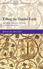 Tilling the hateful earth : agricultural production and trade in the late antique East