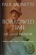 Borrowed time : an AIDS memoir