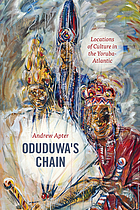 Oduduwa's chain : locations of culture in the Yoruba-Atlantic