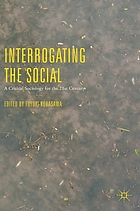 Interrogating the social : a critical sociology for the 21st century