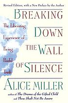Breaking Down the Wall of Silence: The Liberating Experience of Facing Painful Truth cover image