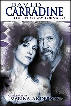 David Carradine : the eye of my tornado