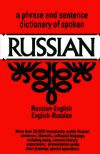 Dictionary of spoken Russian; Russian-English, English-Russian.